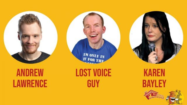 Funhouse Comedy Presents Lost Voice Guy, Andrew Lawrence & Karen Bayley