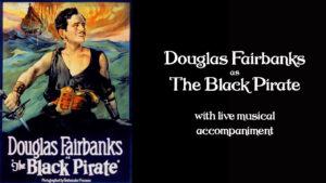 Douglas Fairbanks as The Black Pirate w/ live music accompaniment