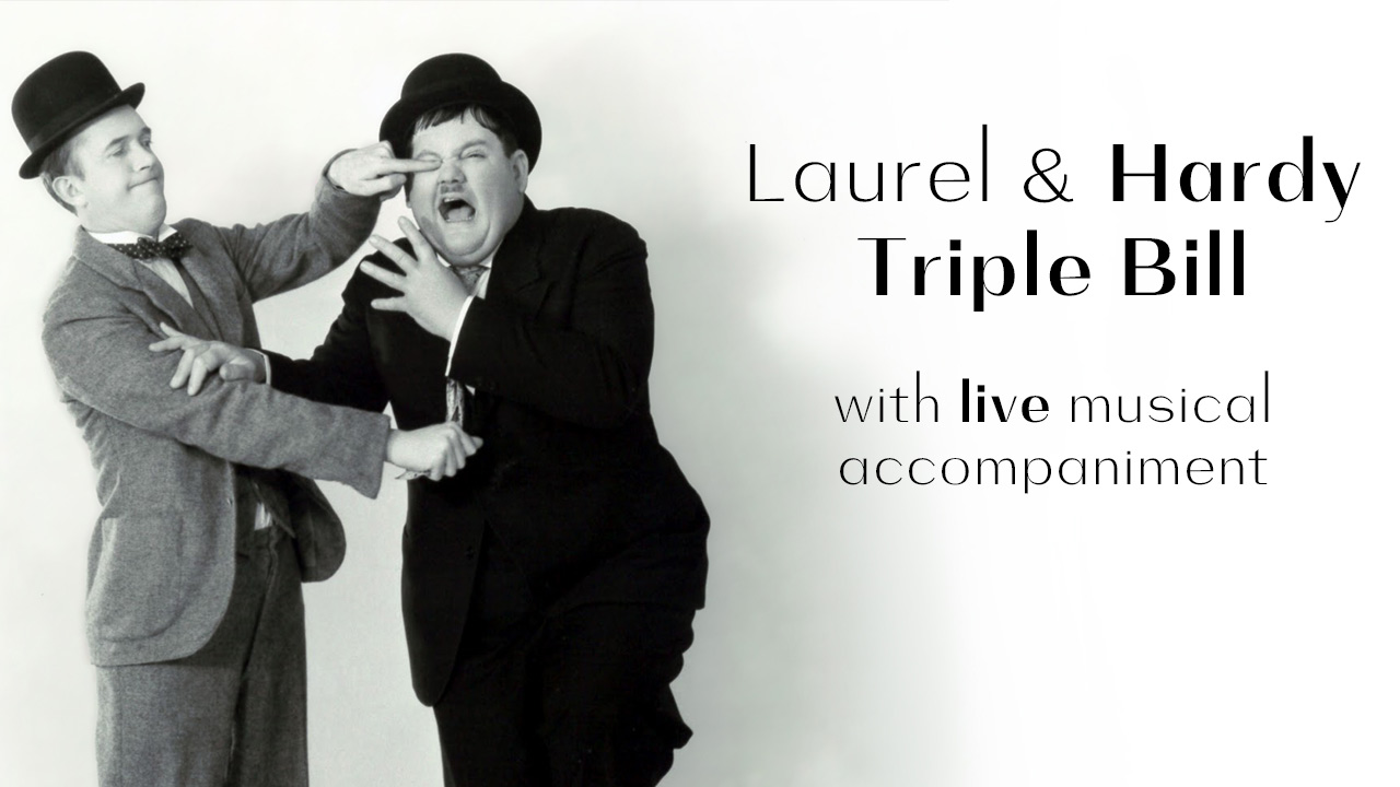 Laurel and Hardy Triple Bill w/ live music accompaniment