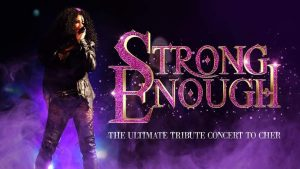 Strong Enough - The Ultimate Tribute Concert to Cher