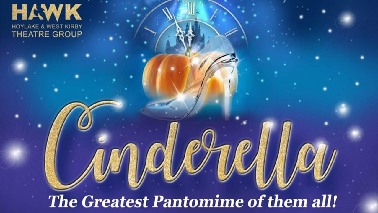 Cinderella – The Greatest Pantomime of them all! – HAWK
